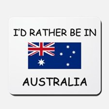 I'd rather be in Australia Mousepad
