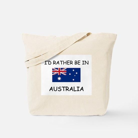 I'd rather be in Australia Tote Bag