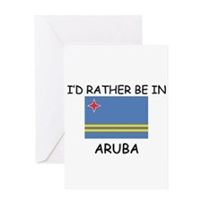 I'd rather be in Aruba Greeting Card