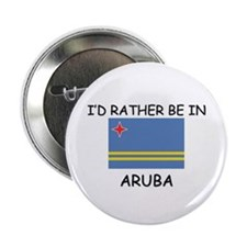 """I'd rather be in Aruba 2.25"""" Button"""