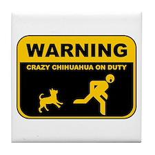 Warning! Crazy Chihuahua Tile Coaster