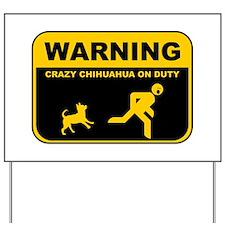 Warning! Crazy Chihuahua Yard Sign