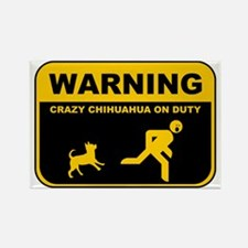 Warning! Crazy Chihuahua Rectangle Magnet
