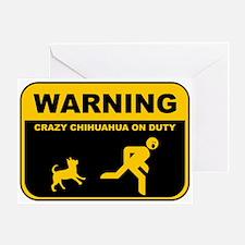 Warning! Crazy Chihuahua Greeting Card