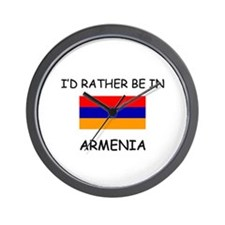 I'd rather be in Armenia Wall Clock