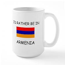 I'd rather be in Armenia Mug
