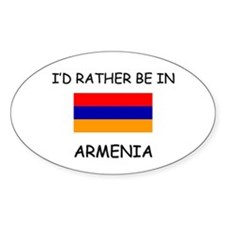 I'd rather be in Armenia Oval Decal