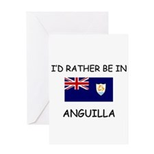 I'd rather be in Anguilla Greeting Card
