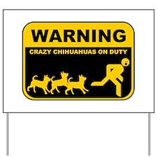 WARNING Crazy Chihuahuas Yard Sign