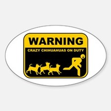 WARNING Crazy Chihuahuas Oval Decal