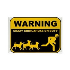 WARNING Crazy Chihuahuas Rectangle Magnet