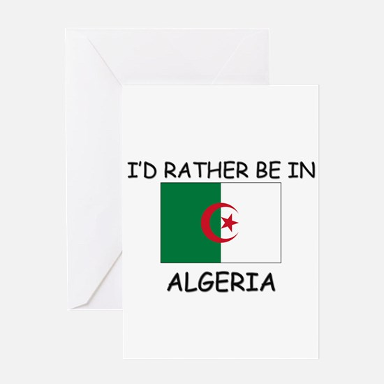 I'd rather be in Algeria Greeting Card