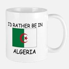 I'd rather be in Algeria Mug