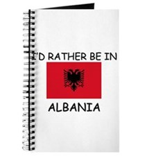 I'd rather be in Albania Journal
