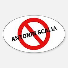 Anti Antonin Scalia Oval Decal