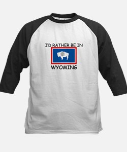 I'd rather be in Wyoming Tee