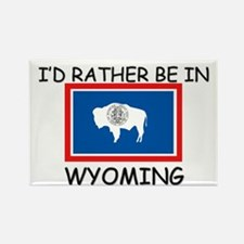 I'd rather be in Wyoming Rectangle Magnet