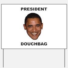 President Douchebag Yard Sign