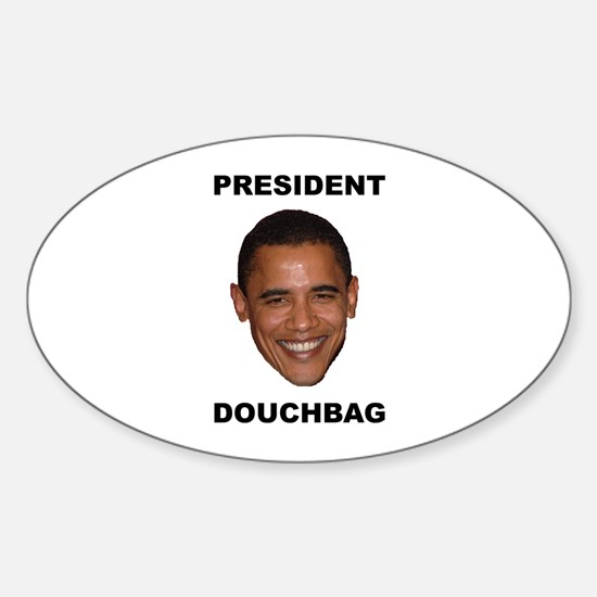 President Douchebag Oval Decal