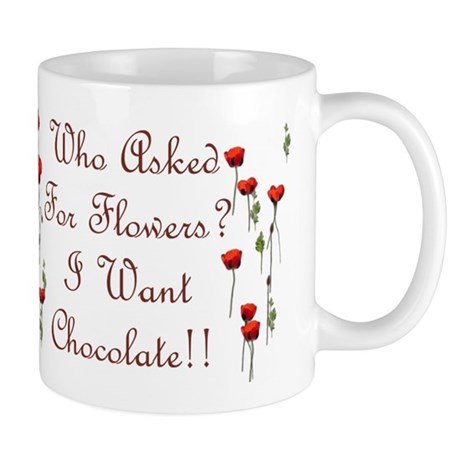 Who Asked For Flowers? Mug