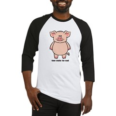 Too Cute To Eat Pig Baseball Jersey