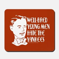 Well-bred... Yankees Mousepad