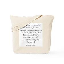 MATTHEW  9:36 Tote Bag