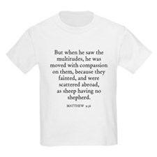 MATTHEW  9:36 Kids T-Shirt