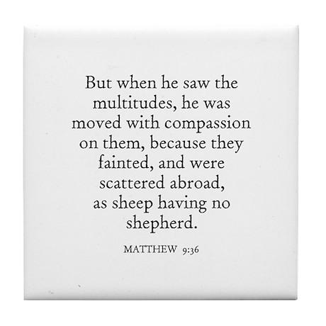 MATTHEW 9:36 Tile Coaster