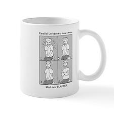 Parallel Universe Mug: Mind Over Bladder!