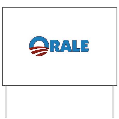 Orale Obama Yard Sign