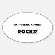 MY Housing Adviser ROCKS! Oval Decal