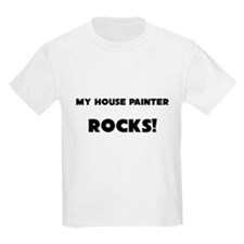 MY House Painter ROCKS! T-Shirt