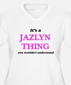 It's a Jazlyn thing, you wou Plus Size T-Shirt
