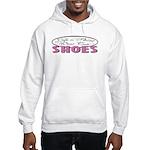 Wear Cute Shoes Hooded Sweatshirt