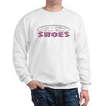 Wear Cute Shoes Sweatshirt