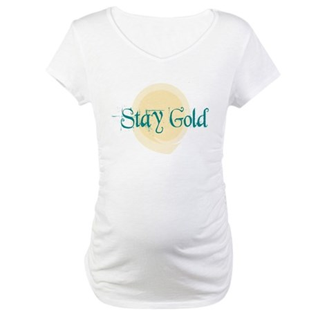 Stay Gold Maternity T-Shirt