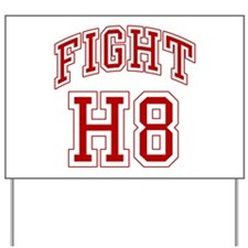 Fight H8 Yard Sign