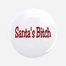 "Santa's Bitch 3.5"" Button"