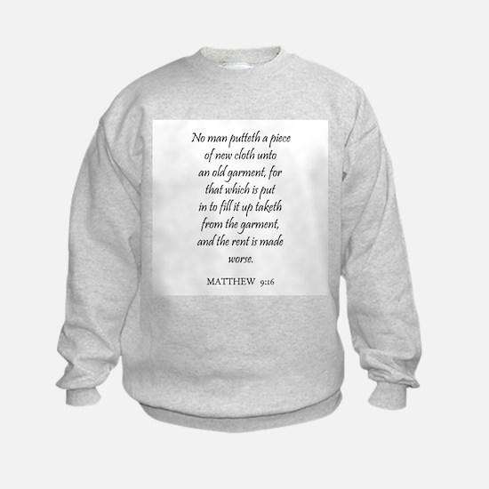 MATTHEW  9:16 Sweatshirt