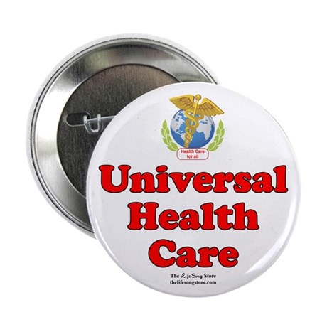 "Universal Health Care 2.25"" Button"