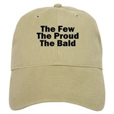 The Few The Proud The Bald Baseball Cap