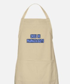 """Chicks Dig Pharmacologists"" BBQ Apron"