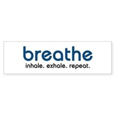 Breathe Bumper Bumper Sticker