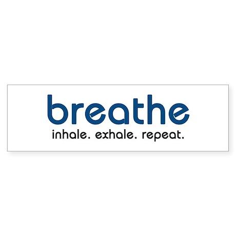 Breathe Bumper Sticker