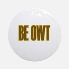 Be OWT Ornament (Round)