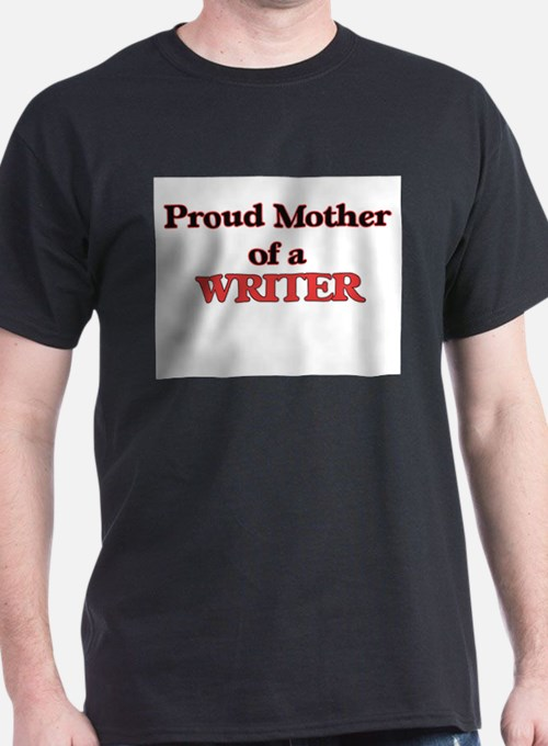 Proud Mother of a Writer T-Shirt