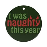 I Was Naughty This Year Ornament (Round)