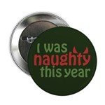 "I Was Naughty This Year 2.25"" Button"