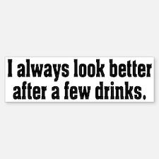 After A Few Drinks Bumper Bumper Bumper Sticker